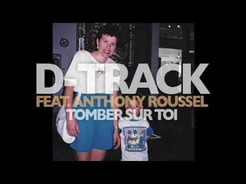 D-Track - Tomber sur toi feat. Anthony Roussel (2015)